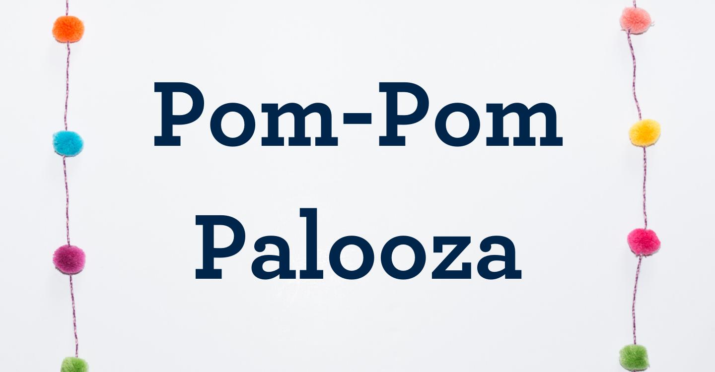 Pom-Pom Palooza